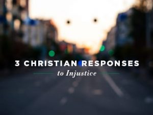 16feature-3-christian-responses-to-injustice-0801